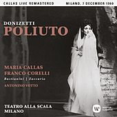Donizetti: Poliuto (1960 - Milan) - Callas Live Remastered by Maria Callas