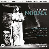 Bellini: Norma (1952 - London) - Callas Live Remastered by Maria Callas