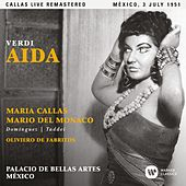 Verdi: Aida (1951 - Mexico City) - Callas Live Remastered by Maria Callas