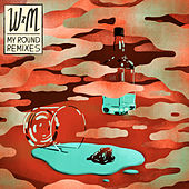 My Round (Remixes) by Whilk & Misky