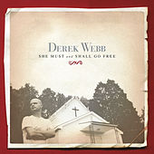 Play & Download She Must And Shall Go Free by Derek Webb | Napster