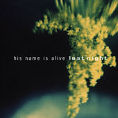 Play & Download Last Night by His Name Is Alive | Napster