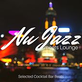 Nu Jazz meets Lounge: Selected Cocktail Bar Beats by Various Artists