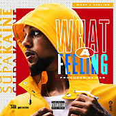 What a Feeling by Supakaine