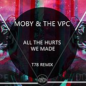 All the Hurts We Made (T78 Remix) von Moby & The VPC
