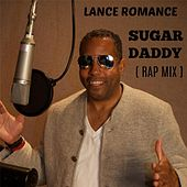 Sugar Daddy (Rap Mix) by Lance Romance