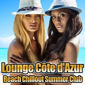 Lounge Cote d'Azur Beach Chillout Summer Club by Various Artists