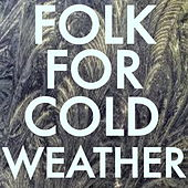 Folk For Cold Weather von Various Artists