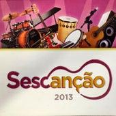 Sescanção 2013 by Various Artists