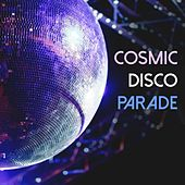 Cosmic Disco Parade by Various Artists