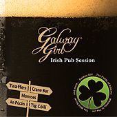 Galway Girl (Irish Pub Session) by Various Artists