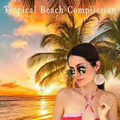 Tropical Beach Compilation by Various Artists