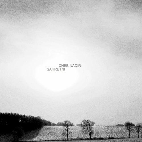 Sahretni by Cheb Nadir