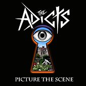 Picture the Scene by The Adicts