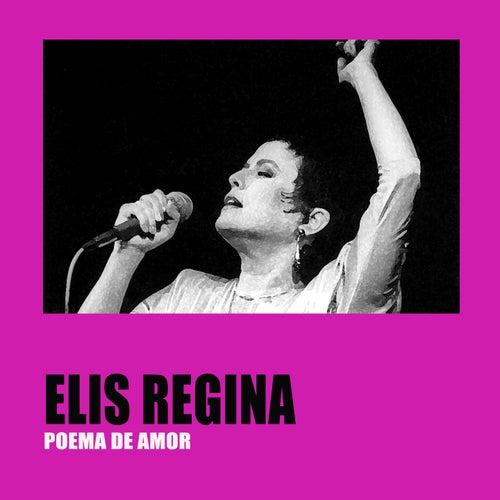 Poema de Amor by Elis Regina