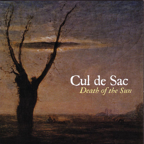 Play & Download Death Of The Sun by Cul de Sac | Napster