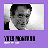 Live in Moscow by Yves Montand