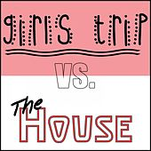 Girls Trip Vs. The House by Various Artists