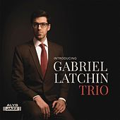 Introducing Gabriel Latchin Trio by Gabriel Latchin Trio