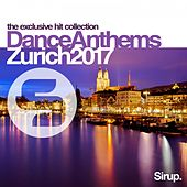 Sirup Dance Anthems Zurich 2017 by Various Artists