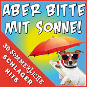 Aber bitte mit Sonne! - 30 sommerliche Schlager Hits by Various Artists