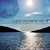 Lucid Moments, Vol. 8 (Finest Selection of Chill Out Ambient Club Lounge, Deep House and Panorama of Cafe Bar Music) by Various Artists