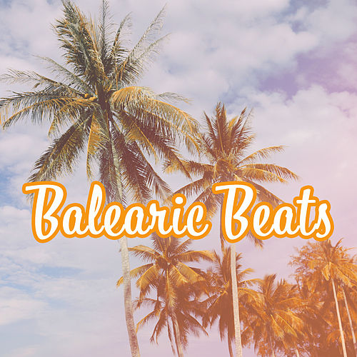 Balearic Beats – Summer Chill Out, Paradise Beach, Electronic Vibes, Chill House, Drink Bar, Tropical Lounge Music de Chill Out