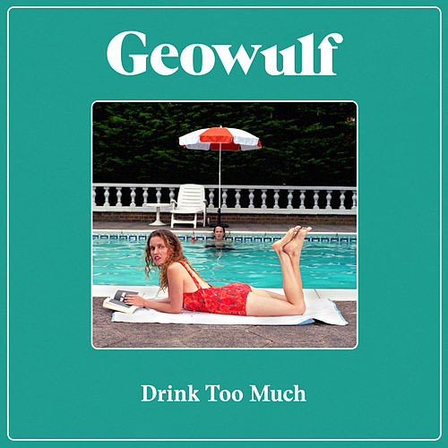 Drink Too Much by Geowulf