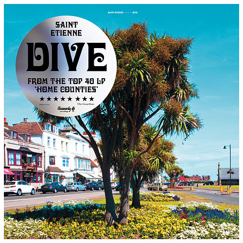 Dive (3:35 Edit) by Saint Etienne