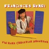 I'm Hans Christian Andersen by Franciscus Henri
