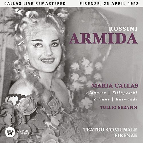 Rossini: Armida (1952 - Florence) - Callas Live Remastered by Maria Callas