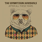 After All These Years by The Wynntown Marshals