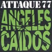 Ángeles Caídos by Attaque 77