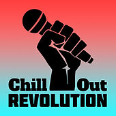 Chill Out Revolution – New Summer Beats, Chill Out 2017, Ambient Electronic Music, Chillout Downbeat by Relaxation  Big Band