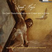 Haydn: Les Sept Dernières Paroles du Christ sur la Croix by Various Artists