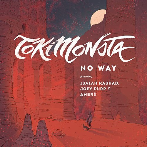 NO WAY (feat. Isaiah Rashad, Joey Purp & Ambré Perkins) de TOKiMONSTA