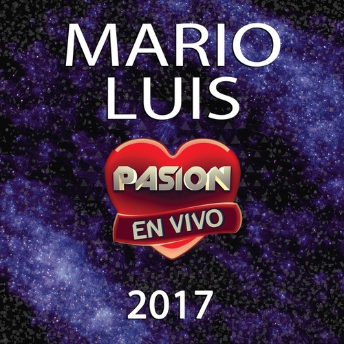 En Vivo en Pasión 2017 by Mario Luis