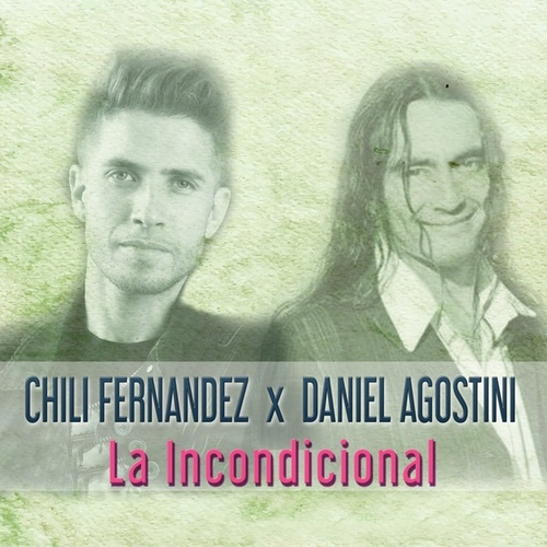 La Incondicional de Daniel Agostini