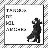 Tangos de Mil Amores by Various Artists