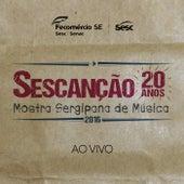 Sescanção 20 Anos: Mostra Sergipana de Música (Ao Vivo) by Various Artists