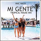 Mi Gente (Tropical House Mix) by Mac Nack