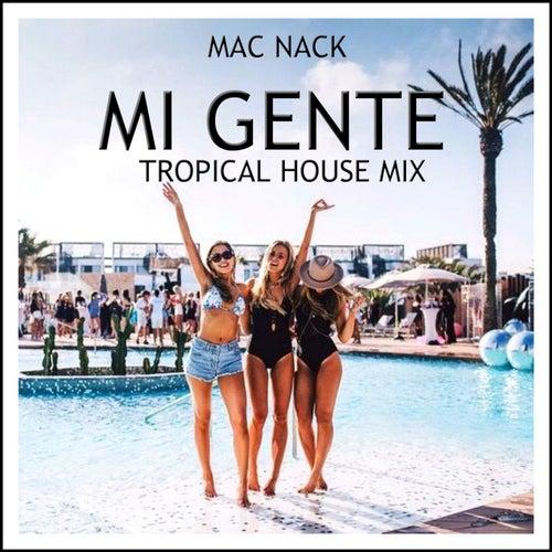 Mi Gente (Tropical House Mix) de Mac Nack