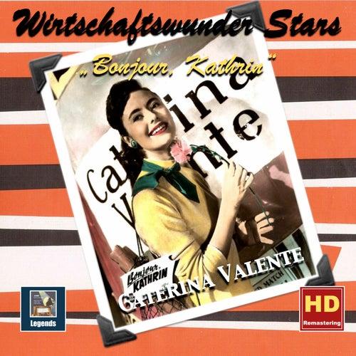 Wirtschaftswunder-Stars: Bonjour Kathrin – Caterina Valente (Remastered 2017) by Various Artists