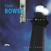 York Bowen: Piano Music by Mark Tanner