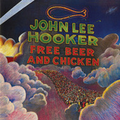 Free Beer And Chicken by John Lee Hooker