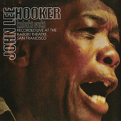 Kabuki Wuki (Live At Kabuki Theater, San Francisco / 1971) by John Lee Hooker