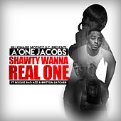 Shawty Wanna Real One (feat. Boosie Badazz & Britton Satcher) by A'One Jacobs