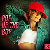 Pop Up The Bop by Various Artists
