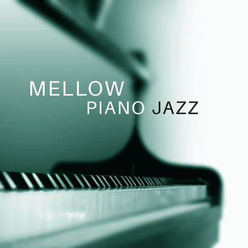 Mellow Piano Jazz – Calm Jazz Piano Songs, Chilled Evening with Jazz, Smooth Music, Moonlight Sounds by Light Jazz Academy