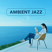 Ambient Jazz – Instrumental Music, Ambient, Smooth Jazz, Piano, Bar, Lounge 2017 by Music for Quiet Moments